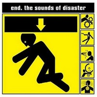 End: the sounds of disaster