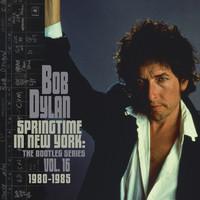 Dylan, Bob: Springtime In New York: The Bootleg Series Vol. 16 (1980 – 1985)