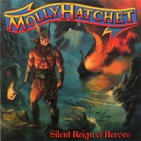 Molly Hatchet: Silent Reign Of Heroes