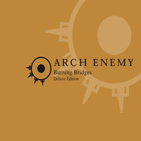 Arch Enemy: Burning bridges -remastered re-issue