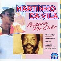Da Vila, Martinho: Batuca No Châo