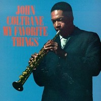 Coltrane, John: My favorite things