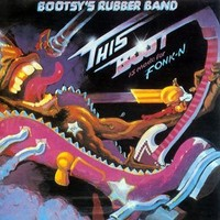 Bootsy's Rubber Band: This boot is made for fonk-n (180gr vinyl)