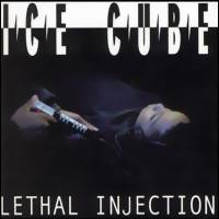 Ice Cube: Lethal injection