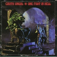 Cirith Ungol: One Foot In Hell