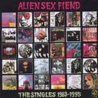 Alien Sex Fiend: Singles 1983-1995