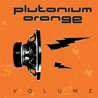 Plutonium Orange: Volume