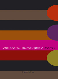 Burroughs, William S.: Hämy