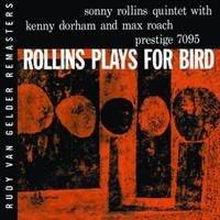 Rollins, Sonny: Plays for Bird (rvg)