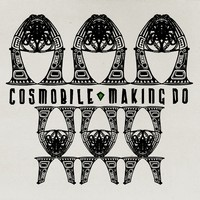 Cosmobile: Making Do