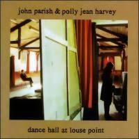 Harvey, PJ: Dance hall at louse point