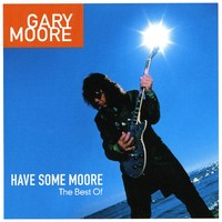 Moore, Gary: Have some Moore - the best of