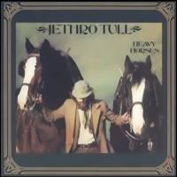 Jethro Tull : Heavy horses -remastered-